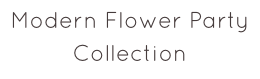 Modern Flower Party 